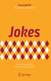 Jokes - Have a Laugh and Improve Your English ebook by Adrian Wallwork