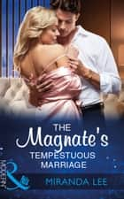 The Magnate's Tempestuous Marriage (Mills & Boon Modern) (Marrying a Tycoon, Book 1) ebook by Miranda Lee
