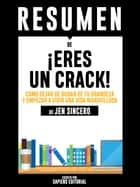 Eres Un Crack (You Are A Badass) - Resumen del libro de Jen Sincero ebook by Sapiens Editorial
