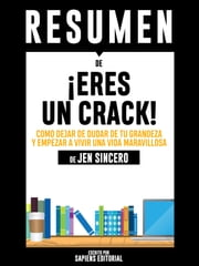 Eres Un Crack (You Are A Badass) - Resumen del libro de Jen Sincero ebooks by Sapiens Editorial