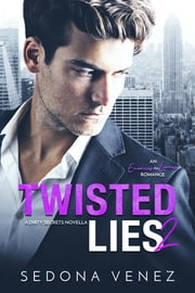 Twisted Lies 2 ebook by Sedona Venez