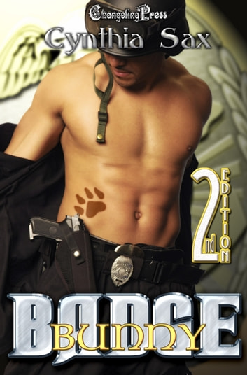 2nd Edition: Badge Bunny (Protect and Serve) ebook by Cynthia Sax