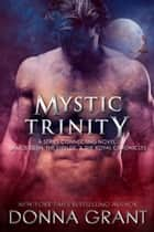 Mystic Trinity ebook by Donna Grant
