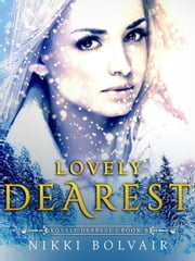 Lovely Dearest - The Lovely Dearest Series, #4 ebook by Nikki Bolvair