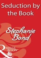 Seduction by the Book (Mills & Boon Blaze) ebook by Stephanie Bond