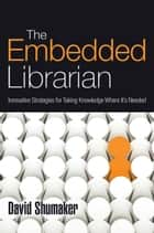 The Embedded Librarian ebook by David Shumaker