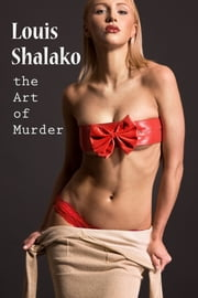 The Art of Murder ebook by Louis Shalako