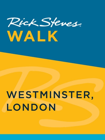 Rick Steves Walk: Westminster, London ebook by Rick Steves,Gene Openshaw