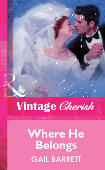 Where He Belongs (Mills & Boon Vintage Cherish) ebook by Gail Barrett