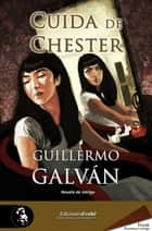 Cuida de Chester ebook by Guillermo Galván