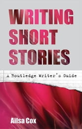 Writing Short Stories ebook by Ailsa Cox
