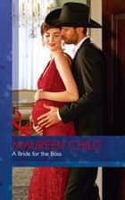 A Bride For The Boss (Mills & Boon Desire) (Texas Cattleman's Club: Lies and Lullabies, Book 8) ebook by Maureen Child