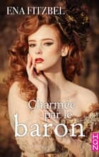Charmée par le baron ebook by Ena Fitzbel