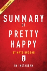 Pretty Happy - by Kate Hudson | Summary & Analysis ebook by Instaread