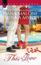 This Is Love/Illusion Of Love/From My Heart ebook by Nana Malone, Sienna Mynx