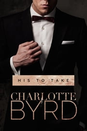 His to Take ebook by Charlotte Byrd