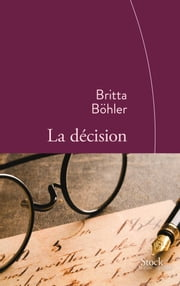 La décision ebook by Britta Böhler