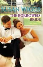 The Borrowed Bride ebook by Susan Wiggs