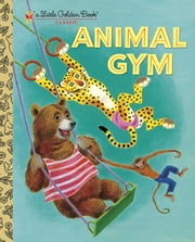 Animal Gym ebook by Beth Greiner Hoffman,Tibor Gergely