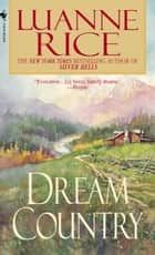 Dream Country ebook by Luanne Rice