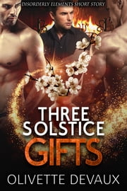Three Solstice Gifts ebook by Olivette Devaux