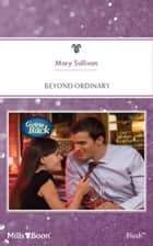 Beyond Ordinary ebook by Mary Sullivan