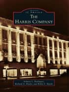 Harris Company, The ebook by Aimmee L. Rodriguez,Richard A. Hanks,Robin S. Hanks
