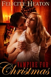 Vampire for Christmas ebook by Felicity Heaton