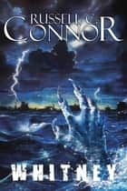 Whitney ebook by Russell C. Connor