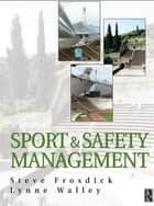 Sports and Safety Management ebook by Steve Frosdick, Lynne Walley