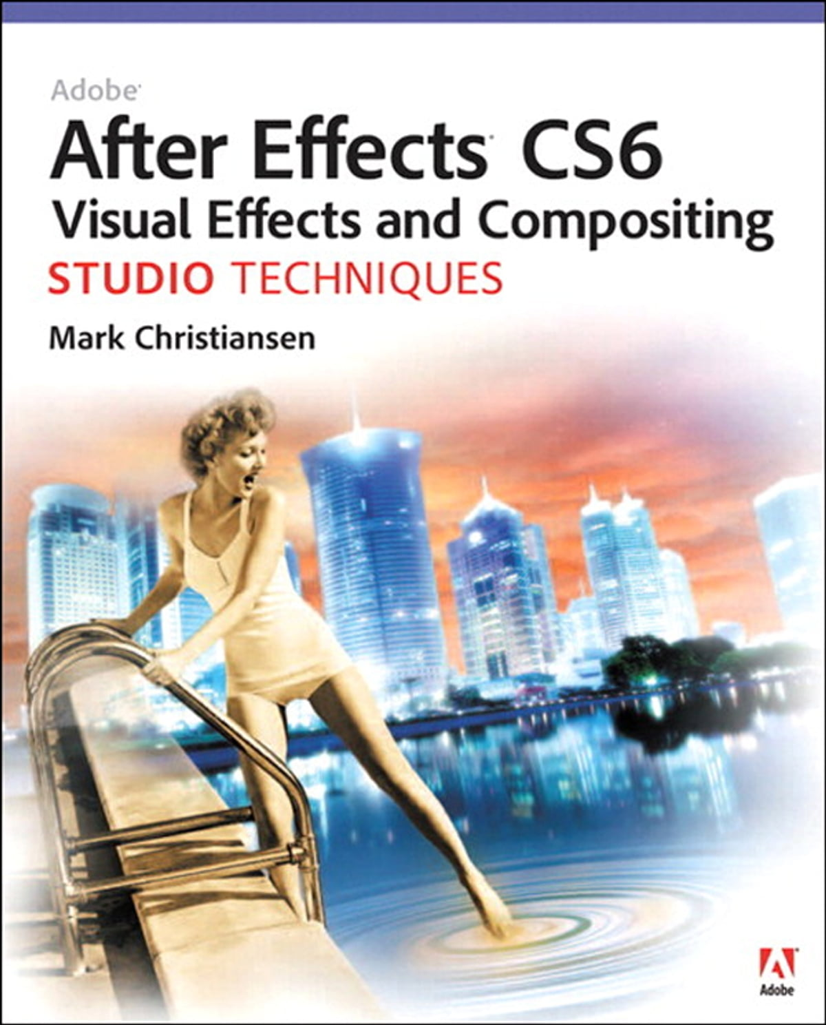 Adobe After Effects CS6 Visual Effects and Compositing Studio Techniques  eBook by Mark Christiansen - 9780133040005   Rakuten Kobo
