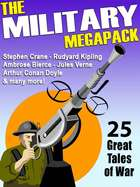 The Military MEGAPACK® - 25 Great Tales of War ebook by Stephen Crane, Ambrose Bierce