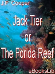 Jack Tier or The Florida Reef ebook by James Fenimore Cooper