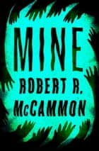 Mine ebook by Robert R. McCammon