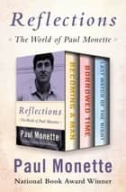 Reflections - The World of Paul Monette ebook by Paul Monette