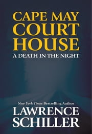 Cape May Court House: A Death in the Night ebook by Lawrence Schiller