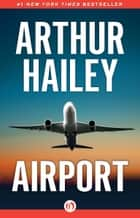 Airport ebook by Arthur Hailey