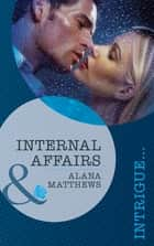 Internal Affairs (Mills & Boon Intrigue) ebook by Alana Matthews