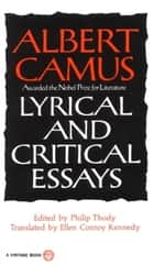 Lyrical and Critical Essays eBook by Albert Camus
