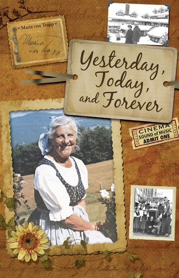 Yesterday, Today & Forever ebook by Maria von Trapp