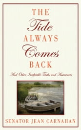 The Tide Always Comes Back - And Other Irrefutable Truths and Assurances ebook by Senator Jean Carnahan