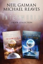 InterWorld 2-Book Collection - Interworld, Silver Dream ebook by Neil Gaiman,Michael Reaves