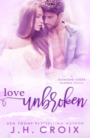 Love Unbroken ebook by J.H. Croix