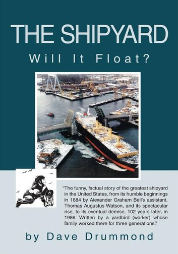 THE SHIPYARD - WILL IT FLOAT? ebook by Dave Drummond