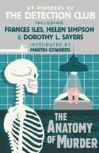 The Anatomy of Murder ebook by The Detection Club, Dorothy L. Sayers, Francis Iles,...