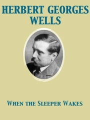 When the Sleeper Wakes ebook by Herbert George Wells