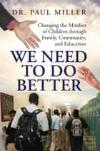 We Need To Do Better ebook by Paul Miller