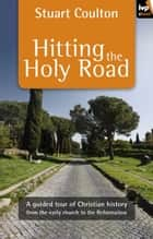 Ebook Hitting the Holy Road di Stuart Coulton