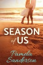 Season of Us ebook by Pamela Sanderson