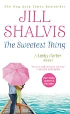 The Sweetest Thing ebook by Jill Shalvis